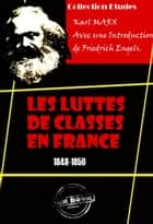 Les luttes de classes en France (1848-1850) - édition intégrale ebook by Friedrich Engels, Karl Marx, Laura Lafargue