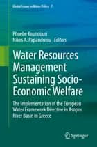 Water Resources Management Sustaining Socio-Economic Welfare ebook by Phoebe Koundouri,Nikos A. Papandreou