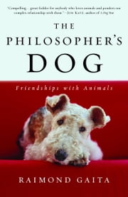 The Philosopher's Dog - Friendships with Animals ebook by Raimond Gaita
