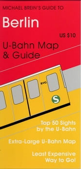 Berlin - Michael Breins Travel Guides to Sightseeing: By Public Transportation ebook by Brein, Michael