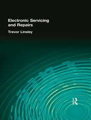 Electronic Servicing and Repairs ebook by Trevor Linsley