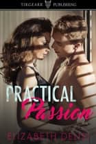 Practical Passion ebook by Elizabeth Delisi
