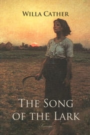 The Song of the Lark ebook by Willa Cather