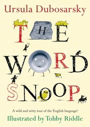 The Word Snoop ebook by Ursula Dubosarsky,Tohby Riddle