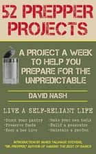 "52 Prepper Projects ebook by David Nash,James Talmage ""Dr Prepper"" Stevens"