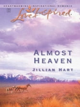 Almost Heaven ebook by Jillian Hart
