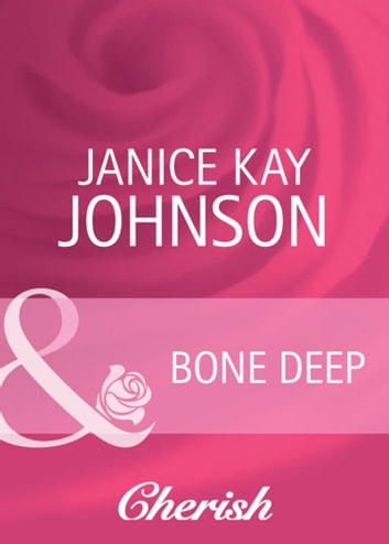 Bone Deep (Mills & Boon Cherish) (Count on a Cop, Book 47) ebook by Janice Kay Johnson