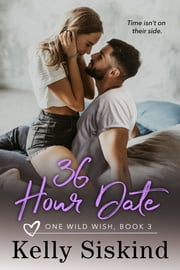 36 Hour Date ebook by Kelly Siskind