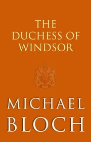 The Duchess of Windsor ebook by Michael Bloch