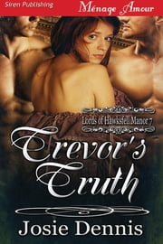 Trevor's Truth ebook by Josie Dennis