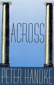 Across ebook by Peter Handke,Ralph Manheim