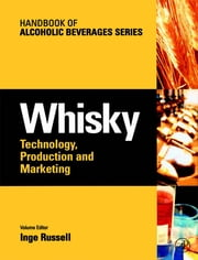 Whisky - Technology, Production and Marketing ebook by Inge Russell,Graham Stewart,Inge Russell,Charles Bamforth,Graham Stewart