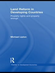 Land Reform in Developing Countries - Property Rights and Property Wrongs ebook by Michael Lipton