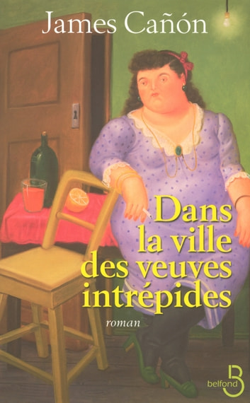 Dans la ville des veuves intrépides ebook by James CAÑON