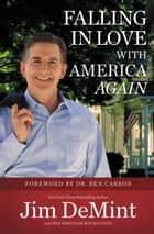 Falling in Love with America Again ebook by Jim DeMint, Ben Carson