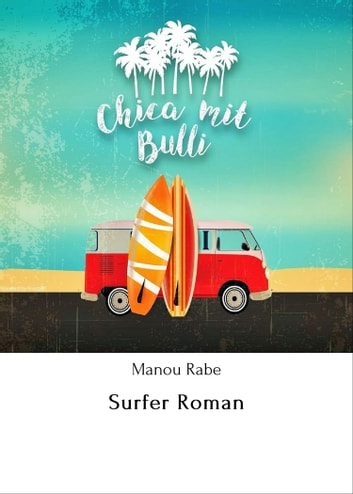 Surfer Roman ebook by Manou Rabe