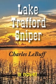 Lake Trafford Sniper ebook by Charles LeBuff