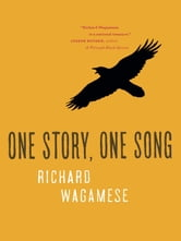 One Story, One Song ebook by Richard Wagamese