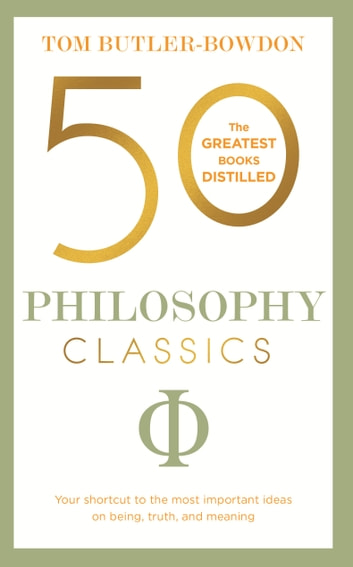 50 philosophy classics ebook by tom butler bowdon 9781473644458 50 philosophy classics thinking being acting seeing profound insights and powerful thinking fandeluxe Choice Image