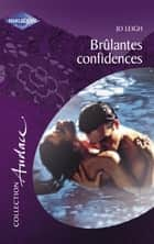 Brûlantes confidences (Harlequin Audace) ebook by Jo Leigh