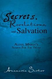 Secrets, Revelations, and Salvation ebook by Annmarie Sartor