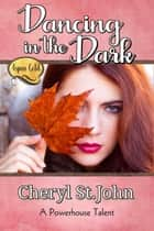Dancing in the Dark - Aspen Gold: The Series, #1 ebook by