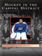 Hockey in the Capital District ebook by James Mancuso