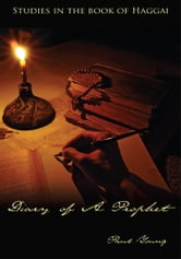 Diary of A Prophet - Studies in the book of Haggai ebook by Paul Young