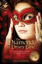 The Diamond of Drury Lane ebook by Julia Golding