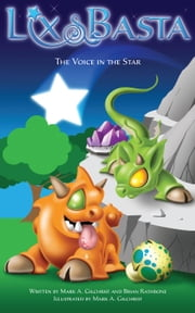Lix and Basta - The Voice in the Star - Lix and Basta, #1 ebook by Brian Rathbone, Mark A. Gilchrist