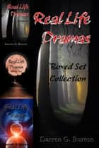 Real Life Dramas: Boxed Set Collection ebook by Darren G. Burton