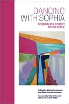 Dancing with Sophia - Integral Philosophy on the Verge ebook by