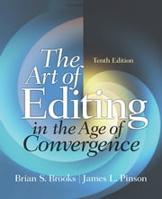 The Art of Editing in the Age of Convergence ebook by Brian S. Brooks,James, L. Pinson