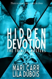 Hidden Devotion ebook by Lila Dubois,Mari Carr