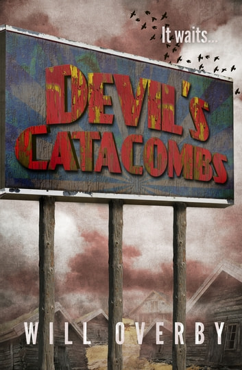 Devil's Catacombs ebook by Will Overby
