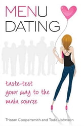 Menu Dating - Taste-Test Your Way to the Main Course ebook by Tristan Coopersmith,Todd Johnson