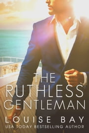 The Ruthless Gentleman ebook by Louise Bay