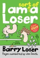 Barry Loser: I am Sort of a Loser ebook by Jim Smith