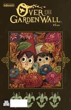 Over The Garden Wall #1 ebook by Pat McHale, Jim Campbell