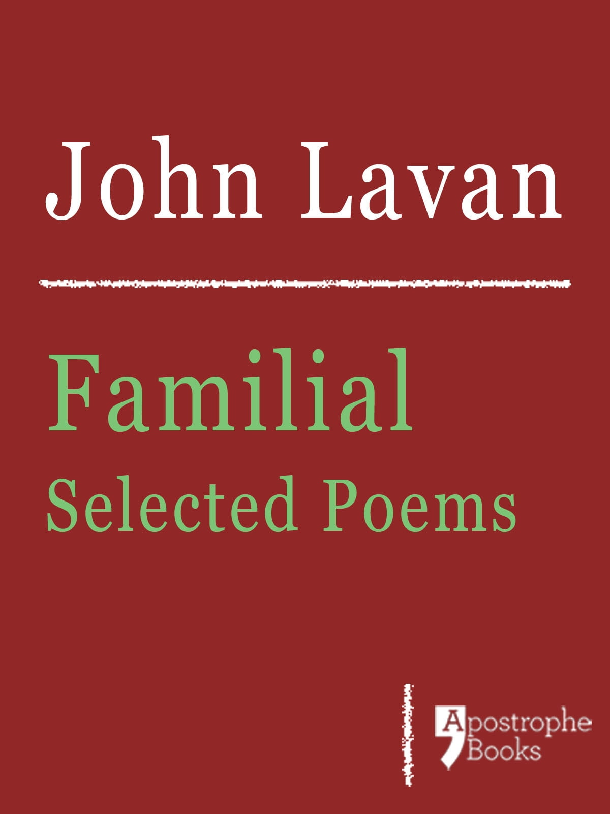 Familial: Selected Poems: Poems About Family, Love And Nature ebook by John  Lavan - Rakuten Kobo