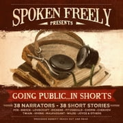 Going Public … in Shorts! - Complete Collection audiobook by various authors, James Joyce, Philip K. Dick,...