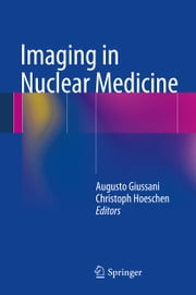 Imaging in Nuclear Medicine ebook by Augusto Giussani,Christoph Hoeschen