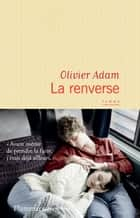 La renverse ebook by Olivier Adam