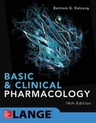 Basic and Clinical Pharmacology 14E ebook by Bertram G. Katzung, Anthony J. Trevor