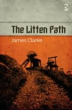 The Litten Path ebook by James Clarke