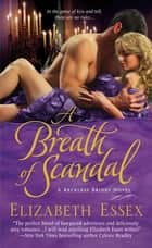 A Breath of Scandal - The Reckless Brides ebook by Elizabeth Essex