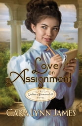 Love on Assignment ebook by Cara Lynn James