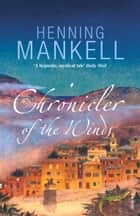 Chronicler Of The Winds ebook by Henning Mankell, Steven T Murray, Tiina Nunnally