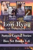 The Sutton Capital Series Box Set: Books 1-4 ebook by Lori Ryan