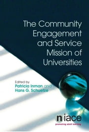 The Community Engagement and Service Mission of Universities ebook by Hans G. Schuetze,Patricia Inman